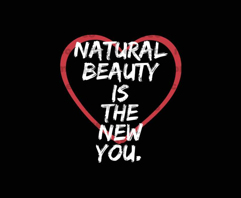 Natural Beauty Is The New You